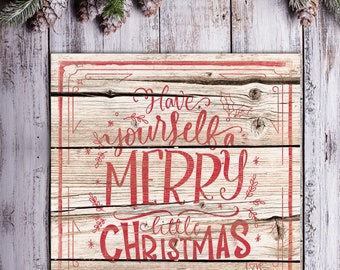 Have Yourself a Merry Little Christmas Sign Print Rustic Christmas Sign Merry Christmas Sign Holidays Signs Rustic Farmahouse Christmas Sign