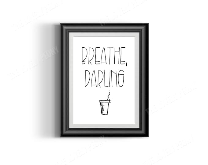 Breathe, Darling Digital Print