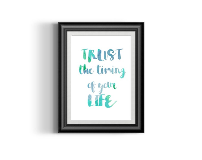 Trust the Timing of Your Life Digital Print
