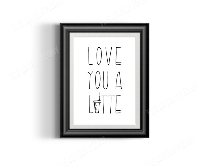 Love You a Latte Digital Print
