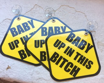 LOT of 3qty Baby Up In This Bitch On Board Suction Signs - Birth Announcement Shower Gift