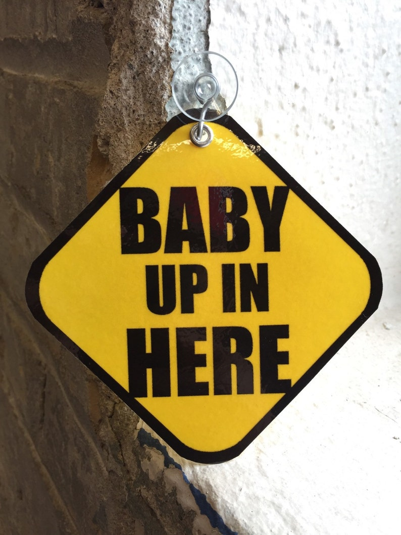 Baby Up In Here Suction Car Sign image 0