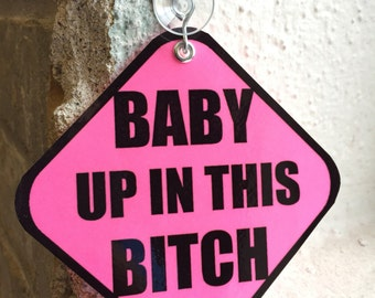 """Hot Pink """"Baby Up In This Bitch"""" Suction Car Sign - Baby on Board (Set of 2) It's A Girl"""