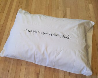 I Woke Up Like This Funny Pillowcases (white Set  of 2) No Way You Woke Up Like That Flawless Beyonce