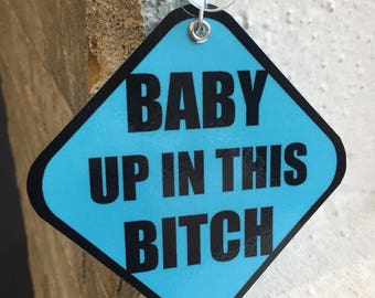 """Neon Blue """"Baby Up In This Bitch"""" Suction Car Sign - Baby on Board (Set of 2) It's A Boy"""