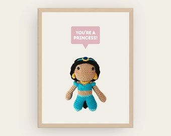 Jasmine: You're a Princess! Amigurumis Prints, Children Printable Art, Cute Print Decor, Inspirational Quote, Aladdin Gift, Digital Download