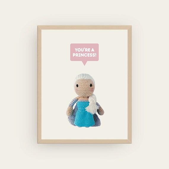 Elsa: You're a Princess! Amigurumis Prints.