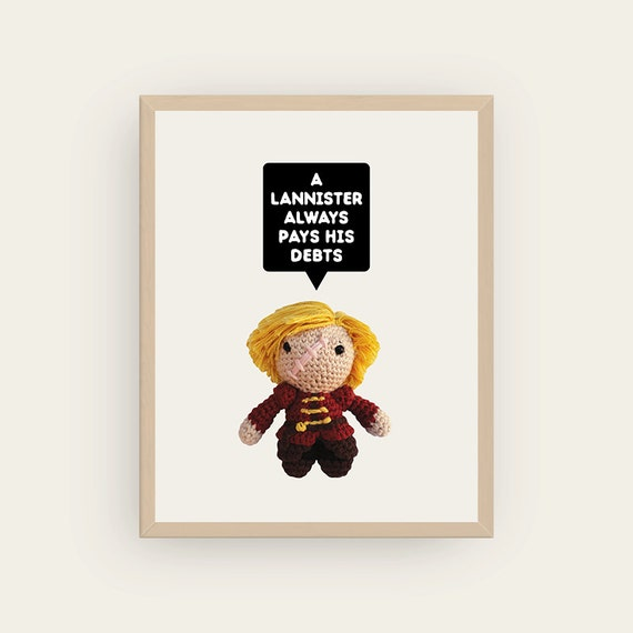 Tyrion: A Lannister always pays his debts. Amigurumis Prints.