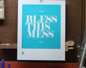Bless This Mess - 11x14 Screen Printed Poster