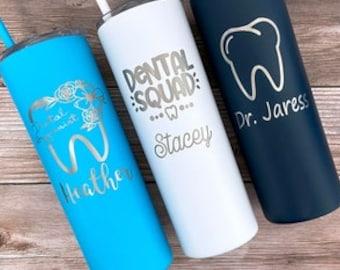 Personalized Dental Tumbler, Dental Student Gift, Dental Assistant Gifts, Dental Hygiene, Dentist Gift, Dental Squad, Orthodontist