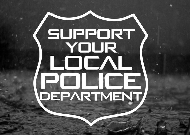 Support Your Local Police Department Car Decal 5