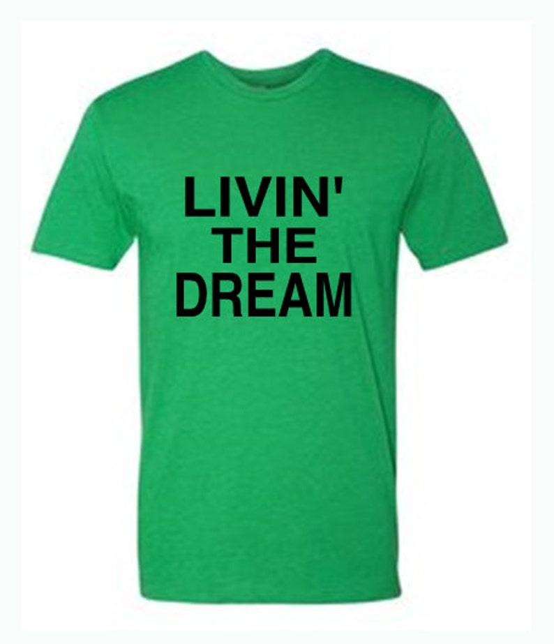 6a4b055b08 Livin' The Dream T-Shirt Living The Dream T-Shirt   Etsy