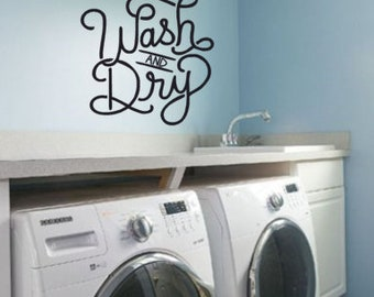 Wash and Dry Laundry Room Vinyl Wall Decal, Removable Wall Decal, Laundry Room Wall Decals