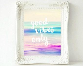 Good Vibes Only Printable Art, Inspirational Print, Inspirational Quote, Typography Print, Typography Wall Art
