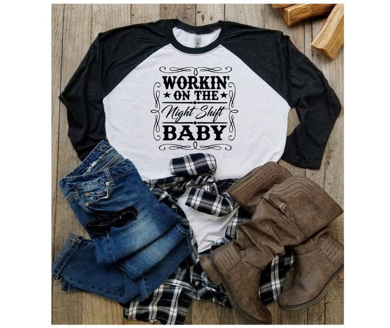 Country Shirts Beer Shirts Country Concerts Shirts Country Song Shirts Country Music Shirts Workin/' on the night shift baby