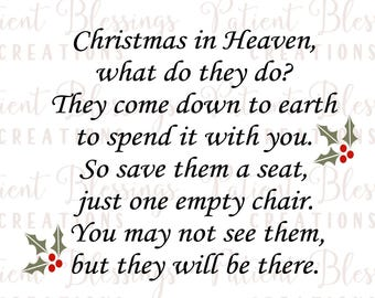 Christmas in Heaven, What do they do? They come down to earth to spend it with you. So save them a seat, just one empty chair, Vinyl Decal