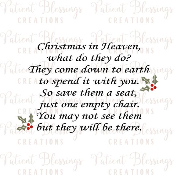 Christmas In Heaven Poem Svg.Christmas In Heaven What Do They Do They Come Down To Earth To Spend It With You So Save Them A Seat Just One Empty Chair Svg Pdf Eps