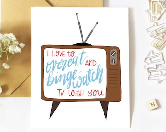"Funny Love Card ""I Love To Overeat And Binge-Watch TV With You"" Greeting Card - Valentine's Day Card - Anniversary Card - Introvert Couple"