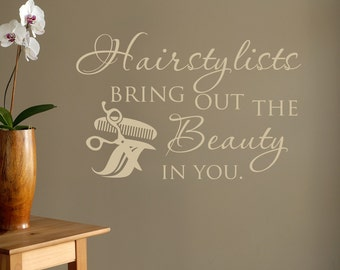 Hairstylists Bring Out The Beauty In You Wall Decal Quote Beauty Salon Decor- Hair Salon Wall Decals- Hairstylist Decal Hairdresser Gift 051