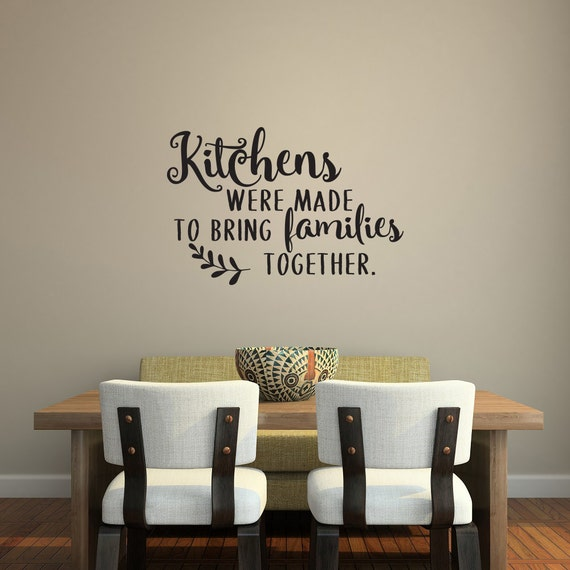 kitchens were made to bring families together vinyl wall decal | etsy