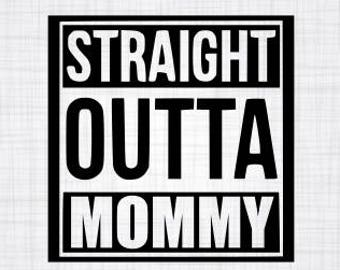 b64ee0b95 Straight Outta Mommy SVG; Straight outta; Mommy SVG; SVG; Cricut file;  silhouette file; cameo file;