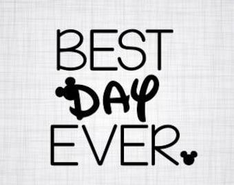 Best Day Ever SVG; Disney SVG; Disney World; Mickey Mouse SVG; Disney Vacation svg; Disney Shirt Decal;