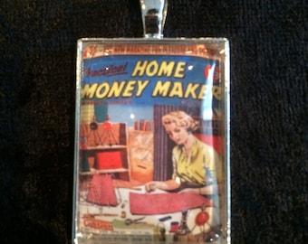 Practical Home Money Maker Pendant, Zipper Pull, or Key Ring