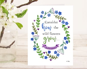 Consider how the wild flowers grow (Luke 12:27) Christian Bible verse greetings card