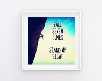 Fall Seven Times Stand Up Eight, Printable Quotes, Printable Quote Art, Printable Inspirational Quotes, Quote Wall Art, INSTANT DOWNLOAD