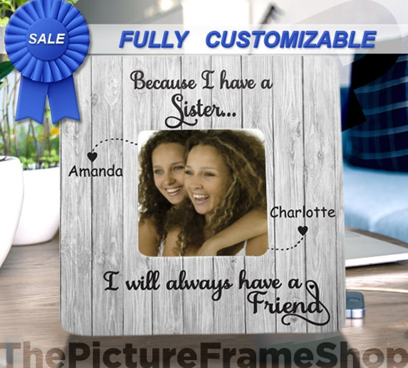 Because I have a Sister I will Always Have A Friend Sister image 0