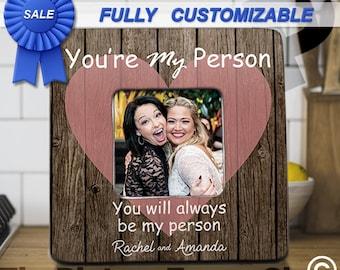 Best Friend Gift, Best Friend Frames, Best Friend Custom Gift, Best Friend Birthday, Youre My Person, You Are My Person,Best Friend Distance