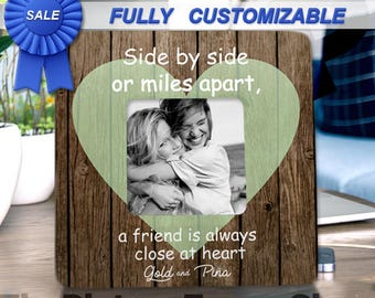 Bestfriend Frame Bestfriend Gift Friend Gift Friend Birthday Gift Side By Side Or Miles Apart Side By Side Frame Close to Heart Custom Frame