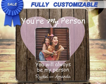 SALE Best Friend Gift Ideas Youre My Person Frame You're My Person Best Friend Birthday Gift Best friend Frame Create Your Own Bff Besties