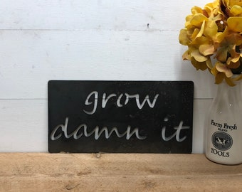 Funny Grow Damn It Garden Decor