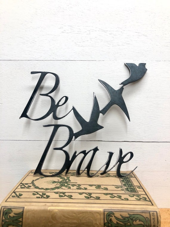 Metal Be Brave Wall Decor~Kids Room Decor~Nursery Wall Hanging~ Metal Art~Cancer Survivor Gift