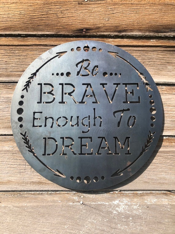 Be Brave Enough To Dream Circle Wall Decor