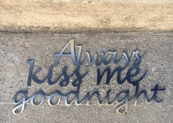 Always Kiss Me Goodnight Metal Wall Decor, Bedroom or Nursery Wall Art, Baby Shower Gift Idea, Bridal Shower Gift Idea, Fixer Upper Style