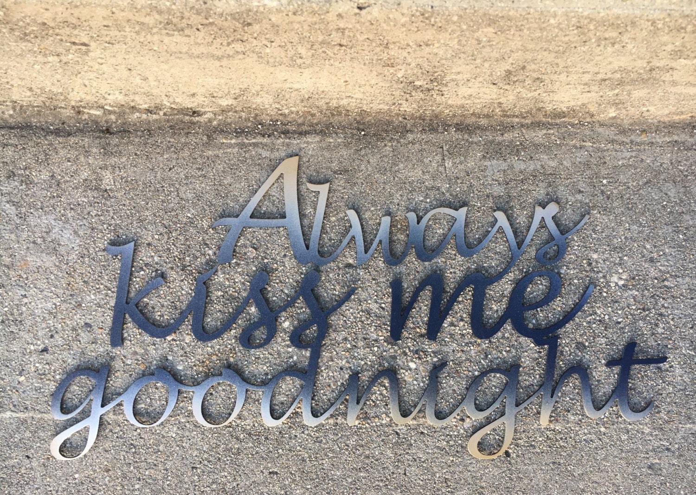 Always Kiss Me Goodnight Metal Wall Decor Bedroom Or Nursery Wall