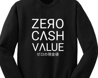 Zero Cash Value Sweatshirt, LMAO, Tumblr Shirts, Guys Hipster Shirt, Crew Neck Sweater, Funny Shirt, Crew Neck Sweatshirt