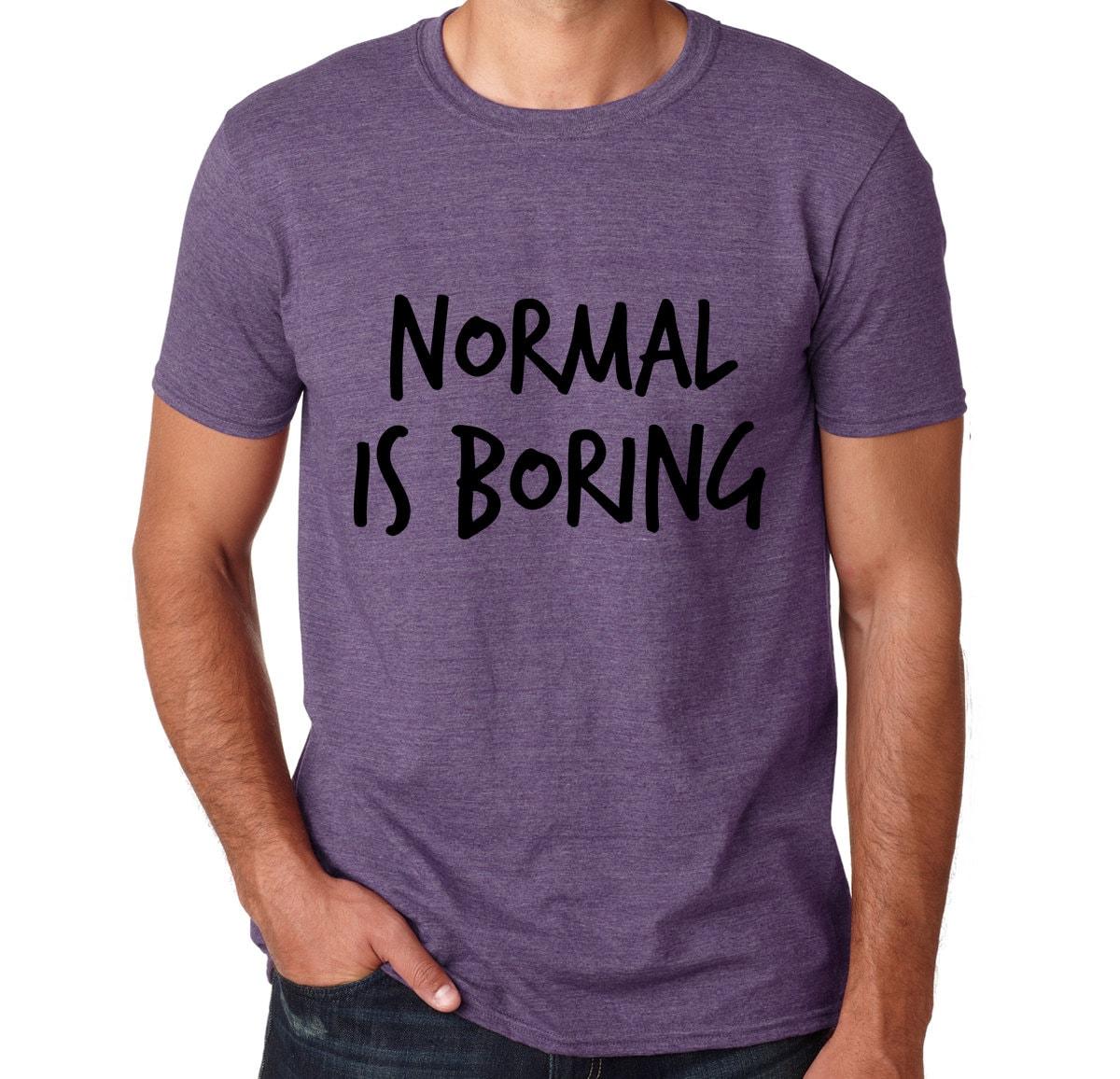 normal ist langweilig t shirt 8 farben gangsta hip hop rap. Black Bedroom Furniture Sets. Home Design Ideas