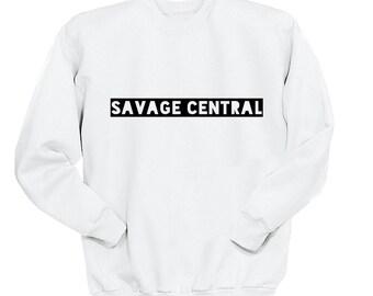 Savage Central Sweatshirt, Tumblr Shirts, Guys Hipster Shirt, Crew Neck Sweater, Funny Shirt, Crew Neck Sweatshirt, Graphic Sweatshirt