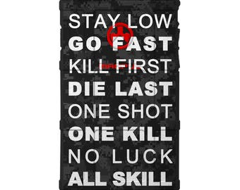 CUSTOM PRINTED Limited Edition - Stay Low, Go Fast, Kill First, Die Last, One Shot, One Kill, No Luck, All Skill on Camouflage