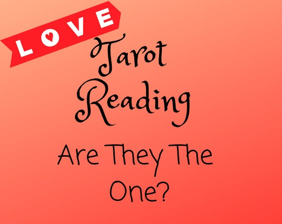 Are They The One? Tarot Reading-Psychic Reading