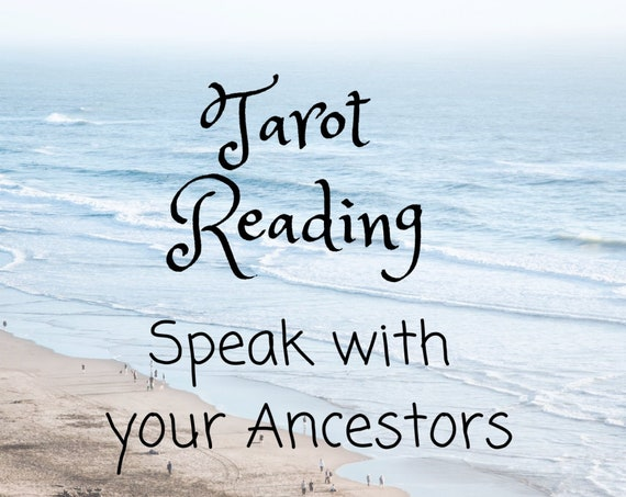 Tarot Reading-Speak With Your Ancestors - Psychic Reading