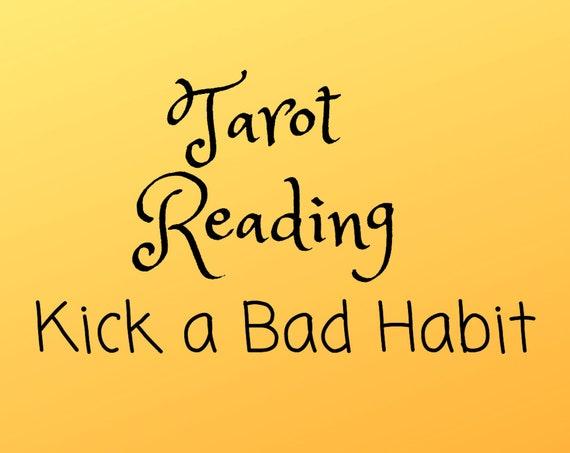 Kick A Bad Habit Tarot Reading-Psychic Reading