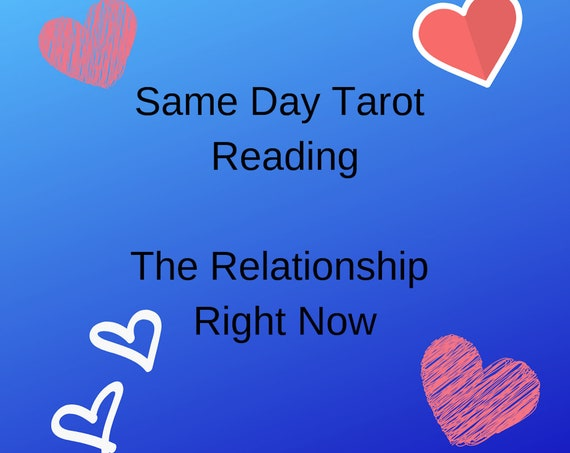 The Relationship Right Now Tarot Reading - Same Day Tarot Reading