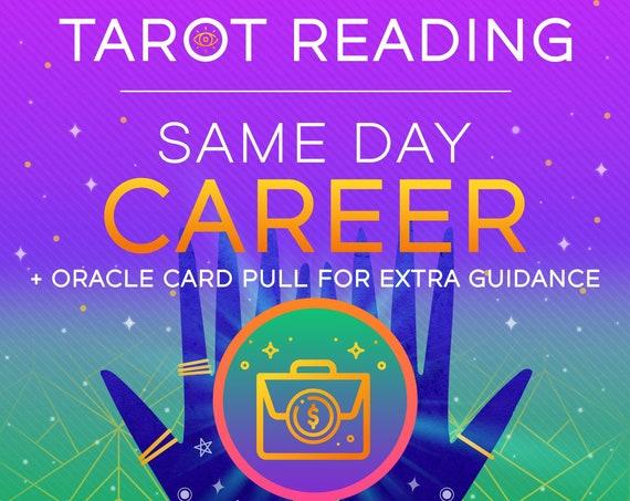 Same Day Career Tarot Reading, Same Day Reading, Tarot Reading, Psychic Reading + Oracle Card for Extra Guidance