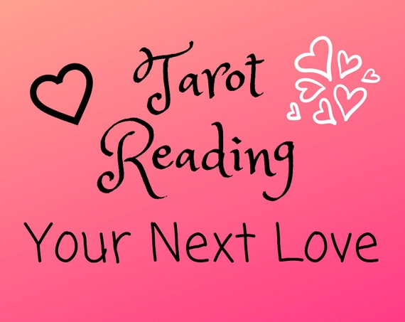 Your Next Love-Romance Tarot Reading-Psychic Reading