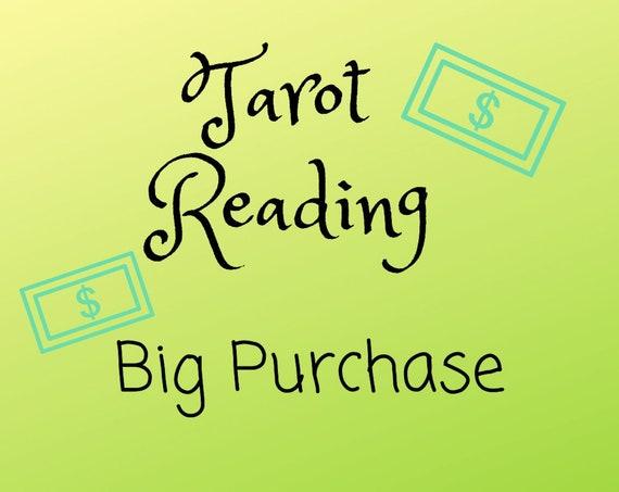 Big Purchase Tarot Reading-Psychic Reading