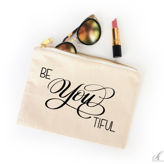 Be You Tiful Canvas Makeup Bag, Bag with Sayings, Gold Zipper Pouch, Makeup  Lover Gift, Travel Cosmetic Bag, Teenage Girl Gift,